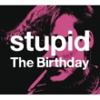 The Birthday stupid