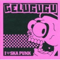GELUGUGU I LOVE SKA PUNK