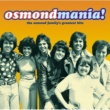 The Osmonds Osmondmania!