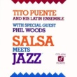 Tito Puente Salsa Meets Jazz (feat.フィル・ウッズ)