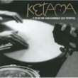 Ketama Estary Kieta Nina (Buleria)