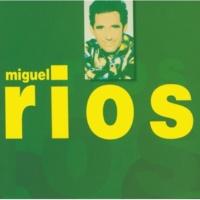 Miguel Rios Oh, Mi Senor