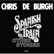 Chris De Burgh Spanish Train And Other Stories