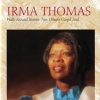 Irma Thomas I Will Say Yes Lord