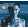 Various Artists Twilight In Rio [Reissue]