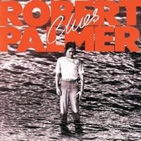 Robert Palmer Found You Now [Album Version]