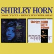 Shirley Horn Loads Of Love / Shirley Horn With Horns