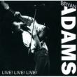ブライアン・アダムス Live! Live! Live!