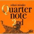 小谷美紗子 Quarternote 2nd - THE BEST OF ODANI MISAKO 1996-2003 -DIGITAL EDITION