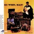 Quincy Jones Go West, Man!