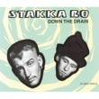 Stakka Bo Down The Drain(Original Version)