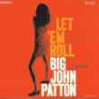 Big John Patton Let 'Em Roll