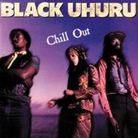Black Uhuru Chill Out