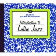 Various Artists Introduction To Latin Jazz [Reissue]
