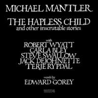 マイケル・マントラー The Hapless Child And Other Inscrutable Stories