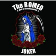 The ROMEO JOKER