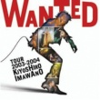 忌野清志郎 WANTED TOUR 2003-2004 KIYOSHIRO IMAWANO [WANTED TOUR 2003-2004Ver.)(Live]