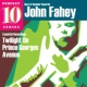 John Fahey Twilight On Prince Georges Avenue: Essential Recordings