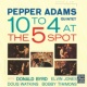 Pepper Adams Quintet テン・トゥ・フォー・アット・ザ・ファイヴ・スポット