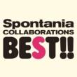 Spontania コラボレーションズ BEST
