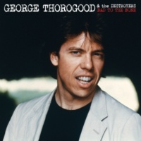 George Thorogood And The Destroyers New Boogie Chillen