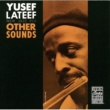 Yusef Lateef Other Sounds [Remastered]