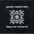 JUNO REACTOR BIBLE OF DREAMS