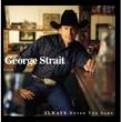 George Strait Always Never The Same