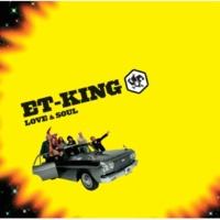 ET-KING LOVE & SOUL