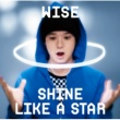 WISE Shine like a star