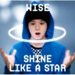 WISE Shine like a star