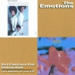 The Emotions THE EMOTIONS/SO I CA [Remastered]