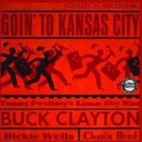 Buck Clayton/Tommy Gwaltney's Kansas City Nine/Charlie Byrd/Dickie Wells Steppin' Pretty