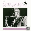 Yusef Lateef Into Something [Remastered]