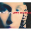 Stakka Bo Down The Drain [Remixes]