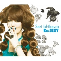 石川セリ Re:SEXY [~Seri's Selection OLD & NEW~]