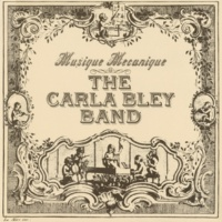 The Carla Bley Band Musique Mecanique III