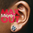 Micro MAX OUT