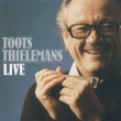 Toots Thielemans TOOTS THLMNS/LIVE