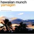山弦 hawaiian munch