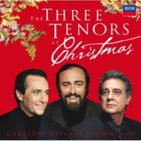 ルチアーノ・パヴァロッティ/プラシド・ドミンゴ/ホセ・カレーラス The Three Tenors At Christmas