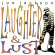 Joe Jackson Laughter And Lust