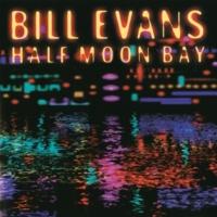 ビル・エヴァンス Who Can I Turn To (When Nobody Needs Me) [Live - Half Moon Bay]