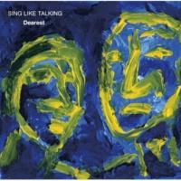 SING LIKE TALKING Dearest