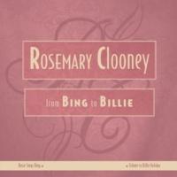 ローズマリー・クルーニー From Bing To Billie