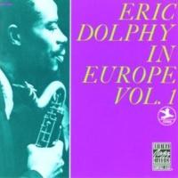 Eric Dolphy イン・ヨーロッパ Vol. 1 [Remastered]