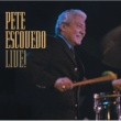 Pete Escovedo Pete Kelly's Blues [Live]