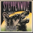 Steppenwolf Born To Be Wild: A  Retrospective
