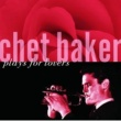 Chet Baker CHET BAKER/PLAYS FOR