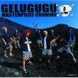 GELUGUGU MASTERPIECE COOKING